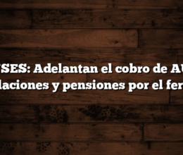 ANSES: Adelantan el cobro de AUH, jubilaciones y pensiones por el feriado