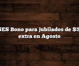 ANSES Bono para jubilados de $5.000 extra en Agosto
