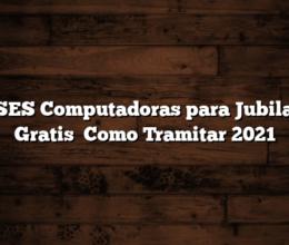 ANSES Computadoras para Jubilados  Gratis   Como Tramitar  2021