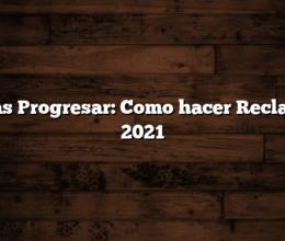 Becas Progresar:  Como hacer Reclamos 2021