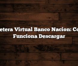 Billetera Virtual Banco Nacion:  Como Funciona  Descargar