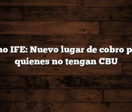 Bono IFE: Nuevo lugar de cobro para quienes no tengan CBU