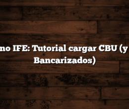 Bono IFE: Tutorial cargar CBU (y no Bancarizados)