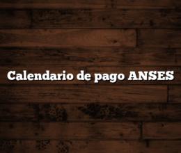 Calendario de pago ANSES