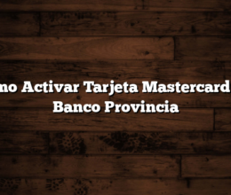 Como Activar Tarjeta Mastercard del Banco Provincia