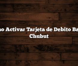 Como Activar Tarjeta de Debito Banco Chubut