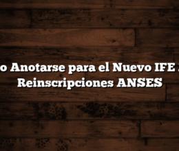Como Anotarse para el Nuevo IFE 2021  Reinscripciones ANSES