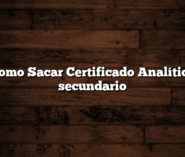 Como Sacar Certificado Analítico secundario