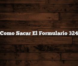 Como Sacar El Formulario 324