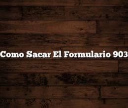 Como Sacar El Formulario 903