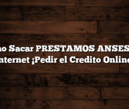 Como Sacar PRESTAMOS ANSES por Internet  Â¡Pedir el Credito Online!