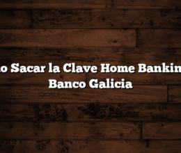 Como Sacar la Clave Home Banking de Banco Galicia