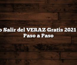 Como Salir del VERAZ Gratis  2021 Guia Paso a Paso