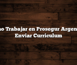 Como Trabajar en Prosegur Argentina  Enviar Curriculum