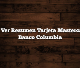 Como Ver Resumen Tarjeta Mastercard de Banco Columbia