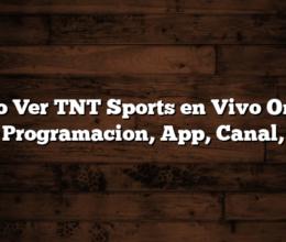 Como Ver TNT Sports en Vivo Online  Programacion, App, Canal,