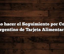 Como hacer el Seguimiento por Correo Argentino de Tarjeta Alimentaria
