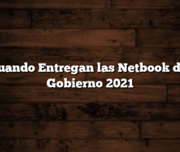 Cuando Entregan las Netbook del Gobierno 2021