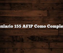 Formulario 155 AFIP Como Completarlo