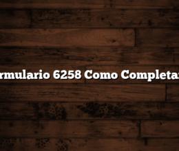 Formulario 6258 Como Completarlo