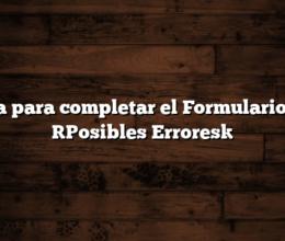 Guia para completar el Formulario IFE [Posibles Errores]