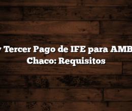 Hay Tercer Pago de IFE para AMBA y Chaco: Requisitos
