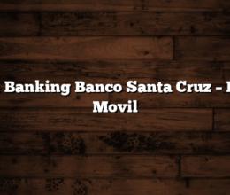 Home Banking Banco Santa Cruz – Banca Movil