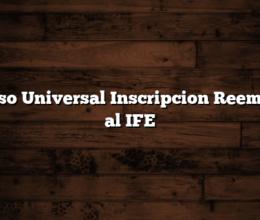 Ingreso Universal Inscripcion  Reemplaza al IFE