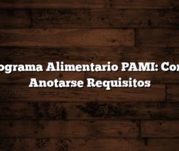 Programa Alimentario PAMI:  Como Anotarse  Requisitos
