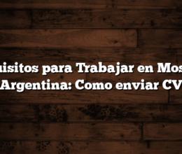 Requisitos para Trabajar en Mostaza Argentina: Como enviar CV