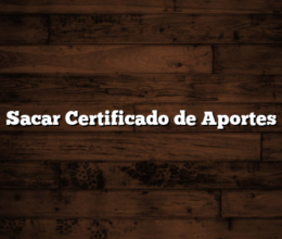 Sacar Certificado de Aportes