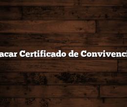 Sacar Certificado de Convivencia