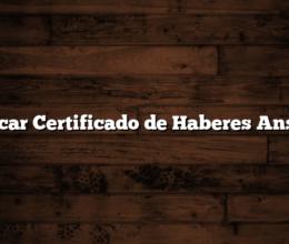 Sacar Certificado de Haberes Anses