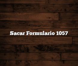 Sacar Formulario 1057