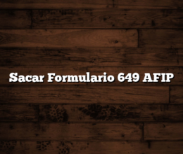 Sacar Formulario 649 AFIP