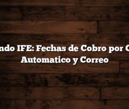 Segundo IFE: Fechas de Cobro por Cajero Automatico y Correo