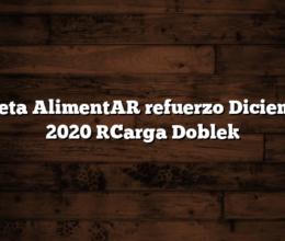 Tarjeta AlimentAR refuerzo Diciembre 2020 [Carga Doble]