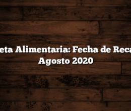 Tarjeta Alimentaria: Fecha de Recarga Agosto 2020