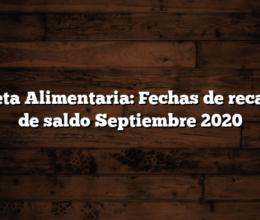 Tarjeta Alimentaria: Fechas de recargar de saldo Septiembre 2020